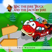 Mac The Fire Truck and The Factory Fire