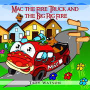 Mac The Fire Truck and The Big Rig Fire