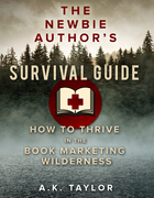 The Newbie Author's Survival Guide