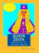 """Queen Zesta 'Adventures To Another World"""""""