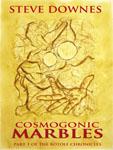 Cosmogonic Marbles by Steve Downes
