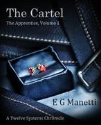 The Cartel:  The Apprentice Volume 1