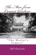 The Man from Conant Gardens: The Master's Legacy