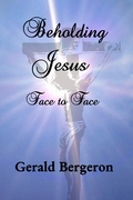 Beholding Jesus, Face to Face