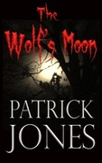 The Wolf's Moon by Patrick Jones http://www.amazon.com/dp/B0077F0DFI