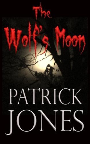The Wolf's Moon by Patrick Jones http://www.amazon.com/dp/B0077F0DFI