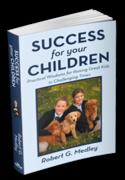 Success for Your Children by Robert G Medley