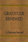 Gratitude Renewed - A Journey Journal