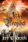 Christian Book Marketing - Jeff W. Morton - The Last Prophet