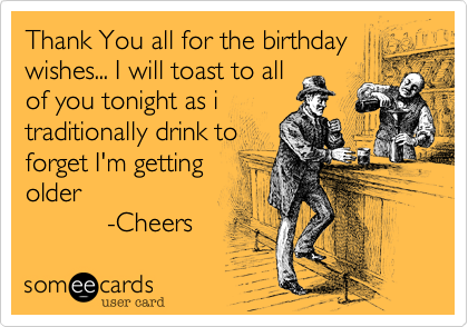 Thanks for your birthday wishes, Berns and all.