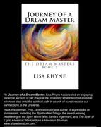 """Journey of a Dream Master - THE DREAM MASTES - Book 1 by Lisa Rhyne"