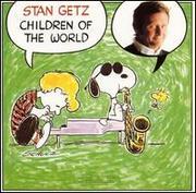 Stan Getz  Children Of The World