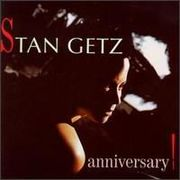 stan getz anniversary!