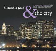Smooth Jazz & The City VA 3 cd set