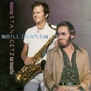 bill evans trio & stan getz but beautiful 74