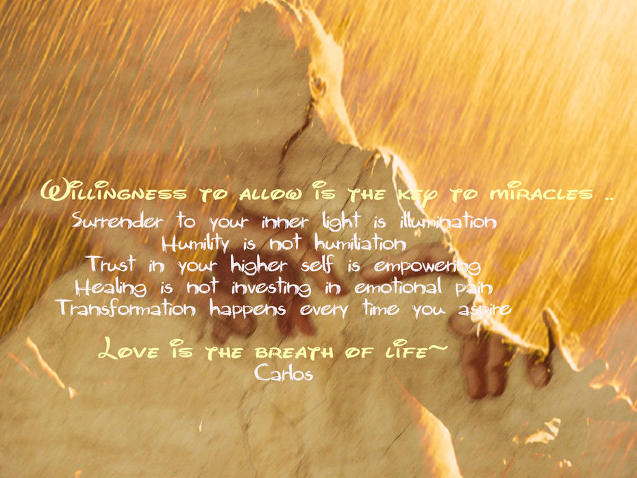 Willingness to allow is the key to miracles ~