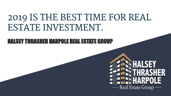 2019 IS THE BEST TIME FOR REAL ESTATE INVESTMENT.