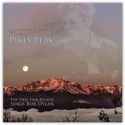 Positively Pikes Peak-The Pikes Peak Region Sings Bob Dylan
