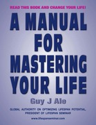 A Manual for Mastering Your Life