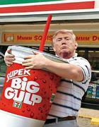 Trump and The Big Gulp!