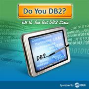 Do You DB2? - Sponsored by IDUG