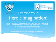 Pohakea Heroic Imagination Project