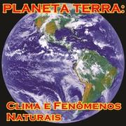 Planeta Terra: Clima e Fenômenos Naturais