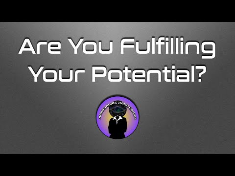 Are You Fulfilling Your Potential?