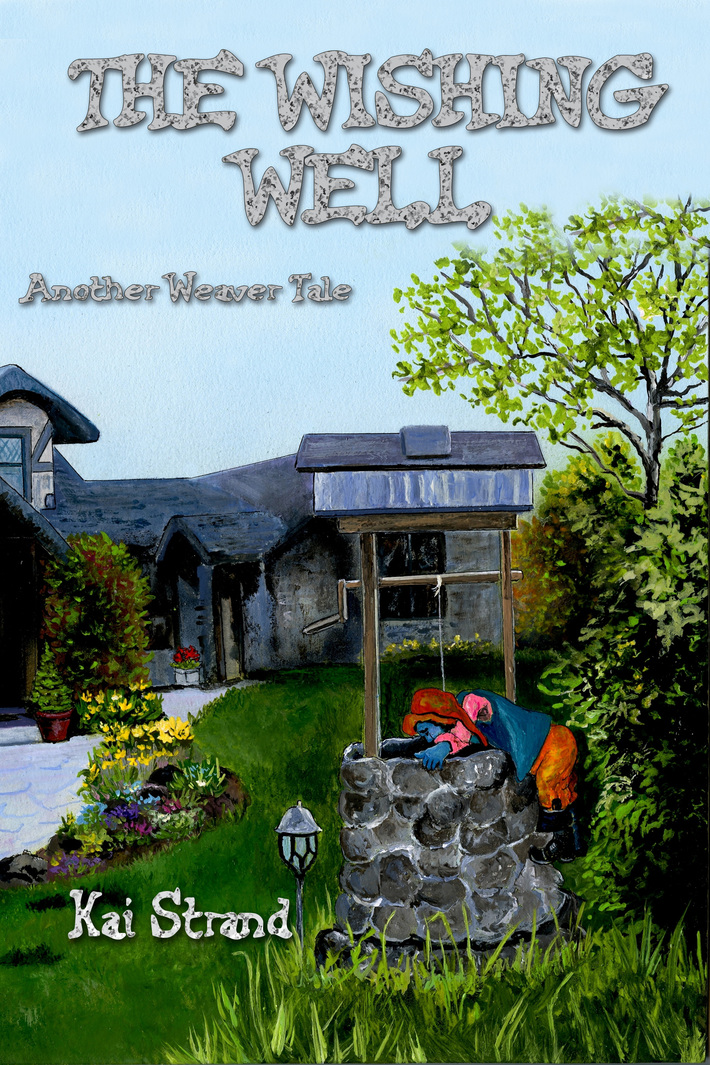 The Wishing Well: Another Weaver Tale