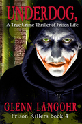 UNDERDOG, A True Crime Thriller of Prison Life (Prison Killers- Book 4)