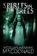 SPIRITS IN THE TREES-paperback