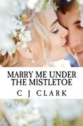 Marry Me Under the Mistletoe