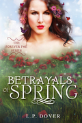 Betrayals of Spring- L.P. Dover