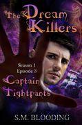 Dream Killers-Captain-Tightpants