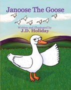 Janoose The GOOSE  by JD Holiday