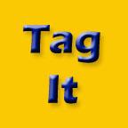 """""""Tag It"""""""