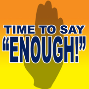 "Time to say ""ENOUGH!"""