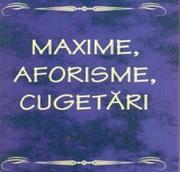 FILOSOFIE, MAXIME, CUGETĂRI, PROVERBE, GÂNDURI...