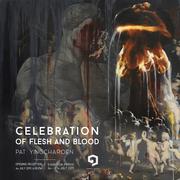 """นิทรรศการ """"Celebration of flesh and blood"""""""