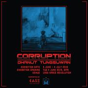 """นิทรรศการ """"CORRUPTION"""""""