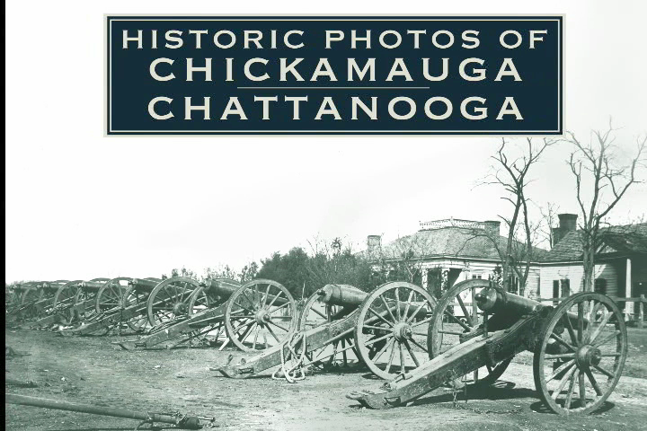 Historic Photos of the Chickamauga-Chattanooga Campaign