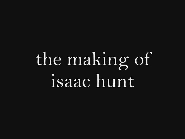 Trailer: The Making of Isaac Hunt