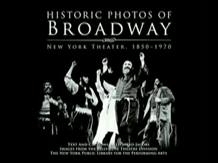 Historic Photos of Broadway: New York Theater 1880-1970