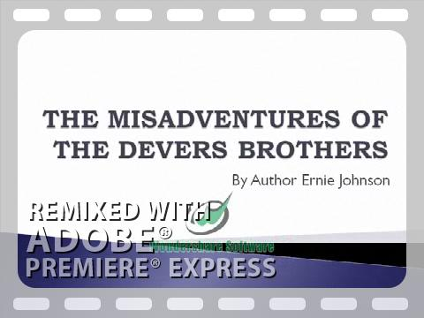 The Misadventures Of The Devers Brothers