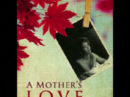 Book Video Trailer: A Mother's Love Continues - By Angela E. Caligone