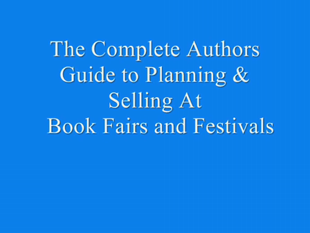 The Complete Authors Guide to Planning & Selling at Book Fairs and Festivals