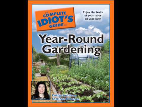 The Complete Idiot's Guide to Year-Round Gardening Interview Part 2