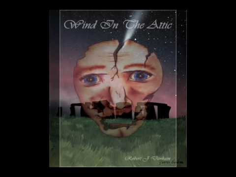 Wind in the Attic by Robert J Denham