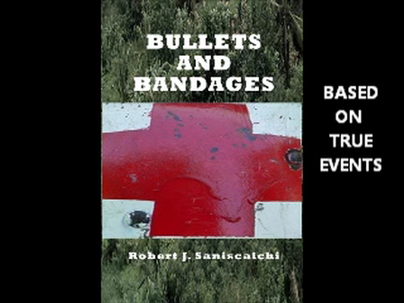 Bullets and Bandages - Robert James Saniscalchi