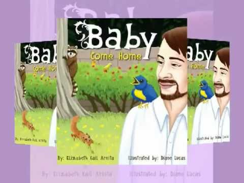 Baby Come Home by Elizabeth Kail Arnita